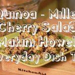 Quinoa-Millet Cherry Salad