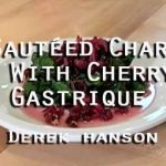Sauteed Chard With Cherry Ginger Gastrique