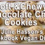 Julie's Soft And Chewy Vegan Chocolate Chip Cookies