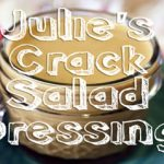 Crack Salad Dressing
