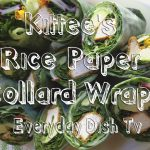Kittee's Rice Paper Collard Wraps